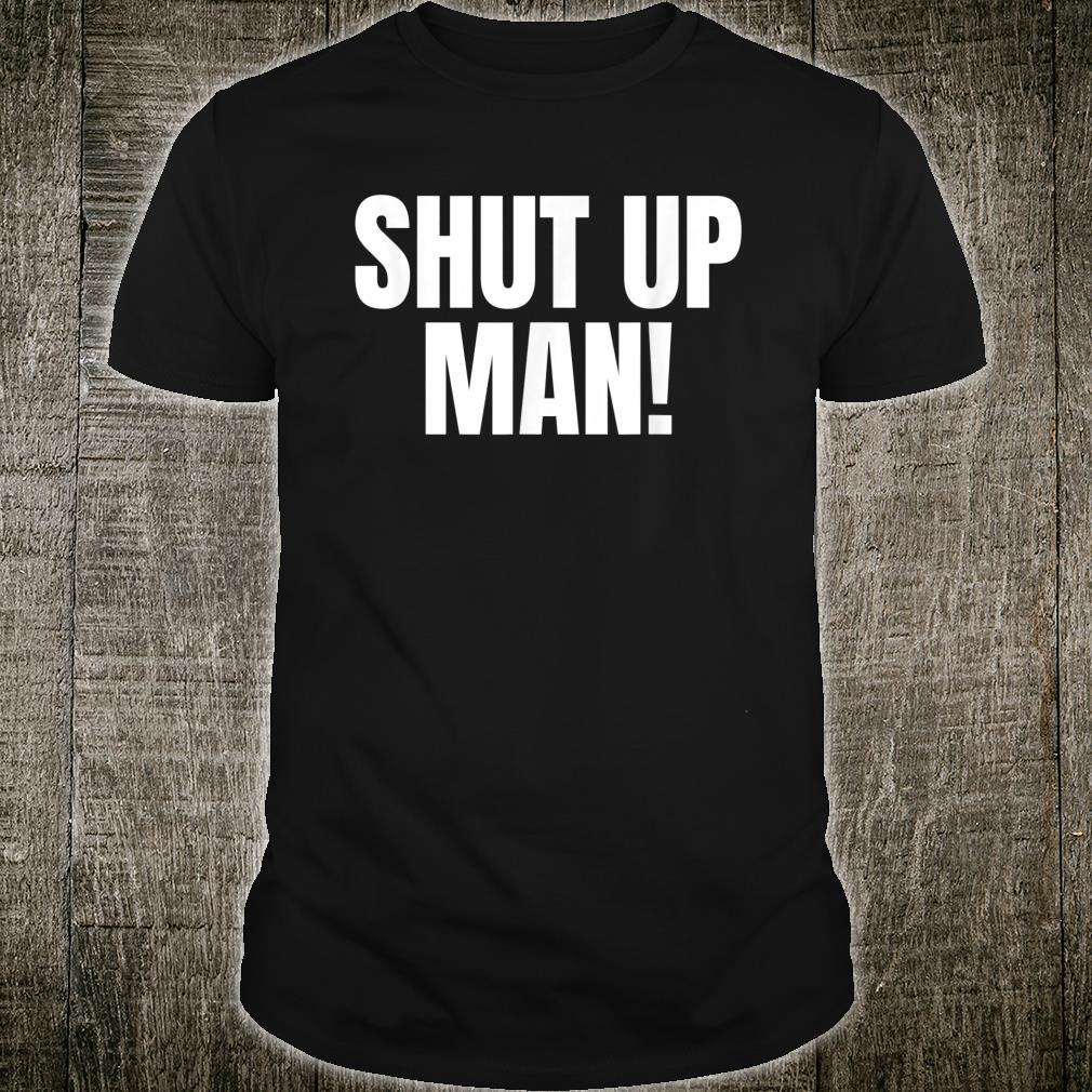 Shut up Man Trump Biden Debate Shirt