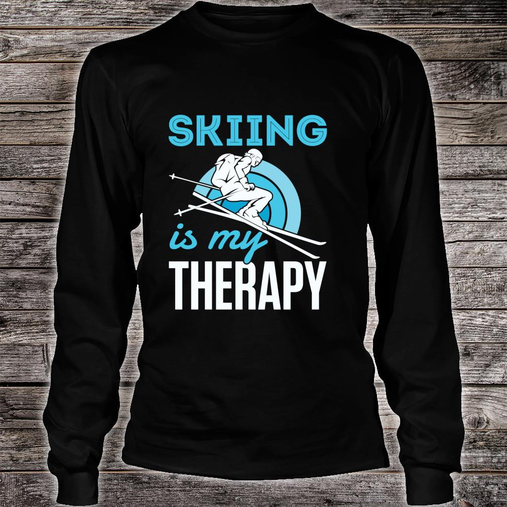 Skiing Is My Therapy Snow Ski Downhill Mountain Shirt long sleeved