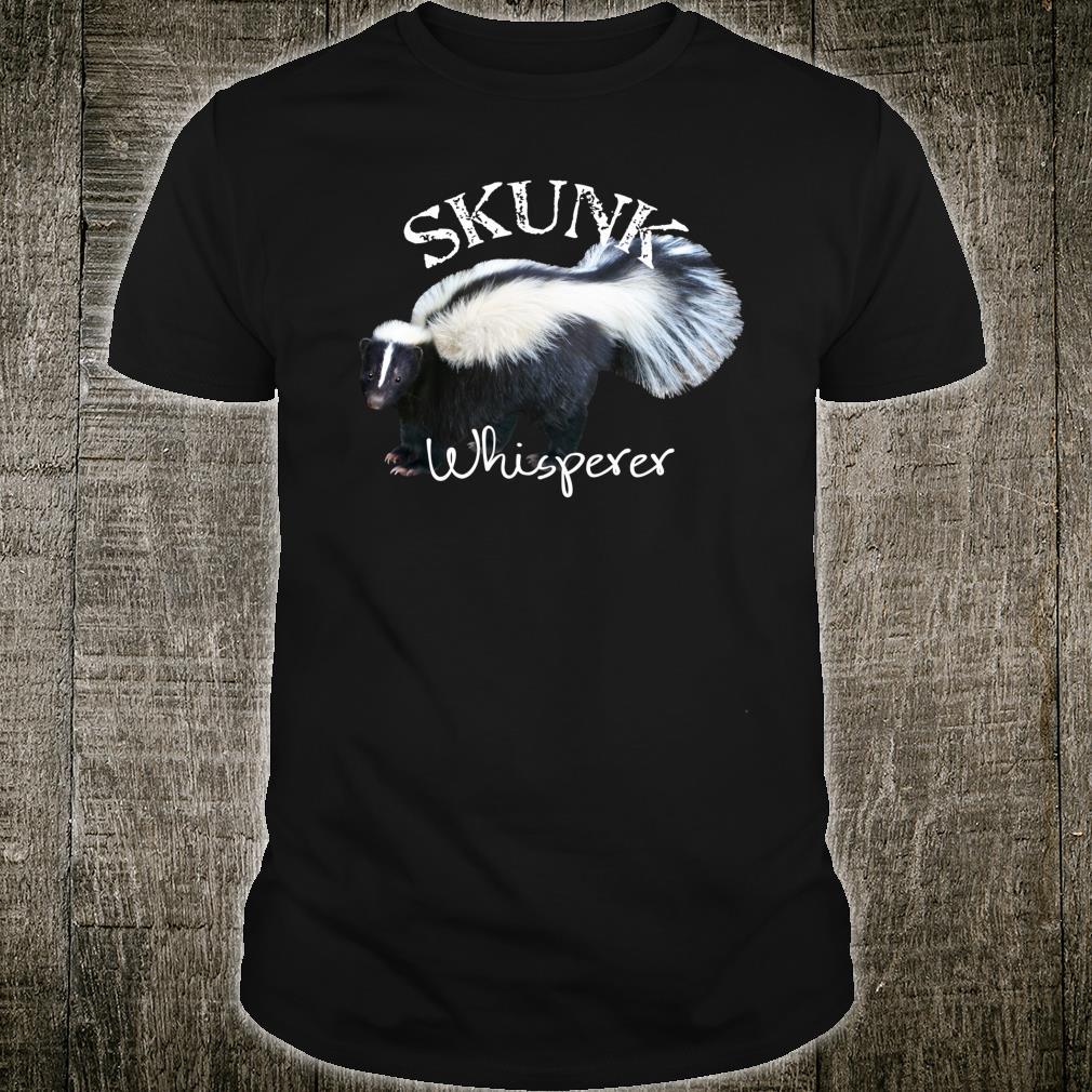 Skunk Whisperer, I Love Skunks] Skunk Shirt