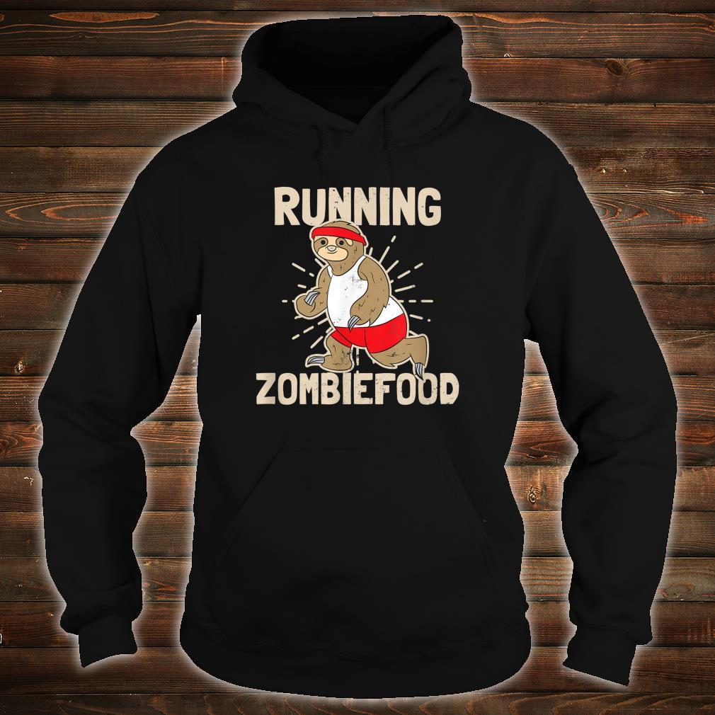 Sloth Halloween Design Running Zombiefood Shirt hoodie