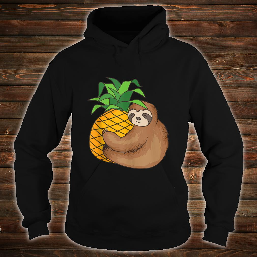 Sloth With Pineapple Cool Lazy Creature Sluggish Shirt hoodie