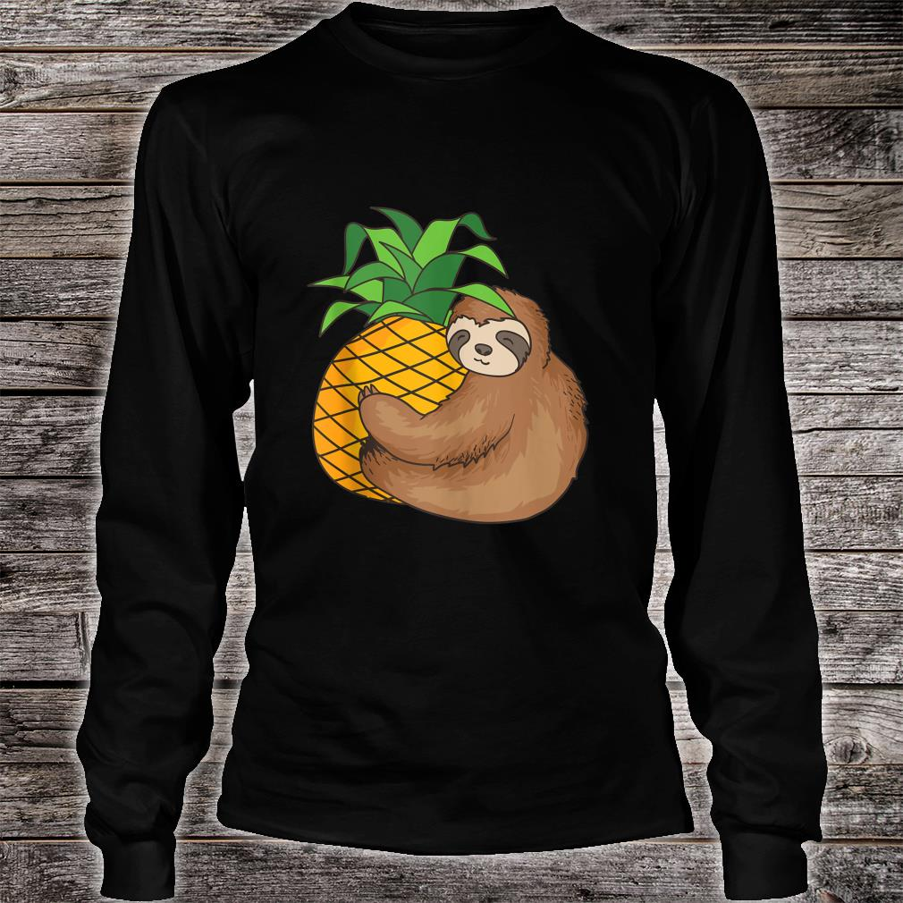 Sloth With Pineapple Cool Lazy Creature Sluggish Shirt long sleeved