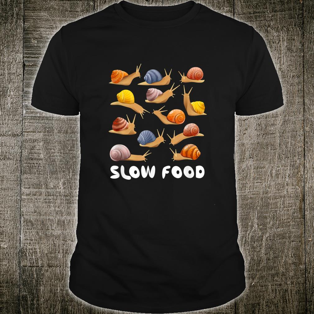 Slow Food Snails Outfit Design Shirt
