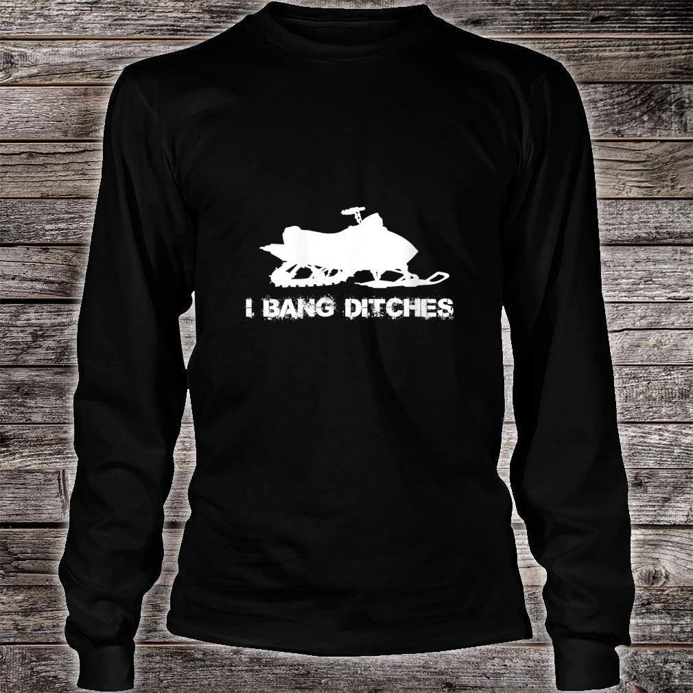 Snowmobile I BANG DITCHES Shirt long sleeved
