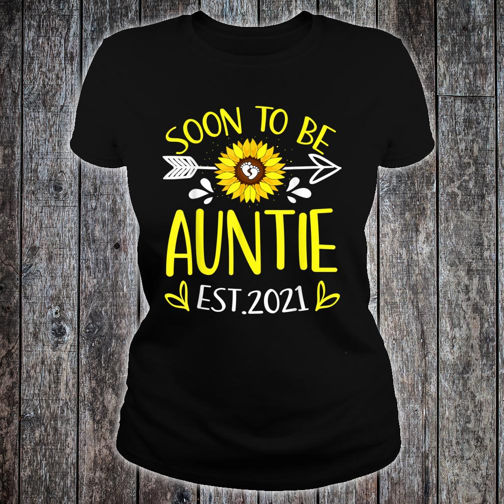 Soon To Be Auntie Est 2021 Sunflower Shirt ladies tee