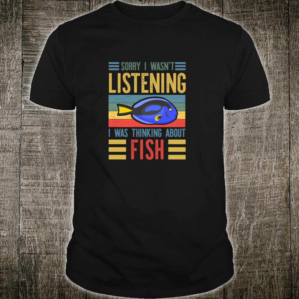 Sorry I Wasn't Listening I Was Thinking About Fish Royal Shirt