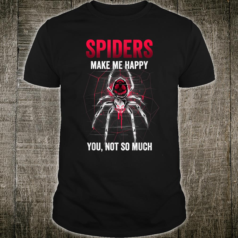 Spiders Makes Me Happy Arachnid Spider Web Shirt