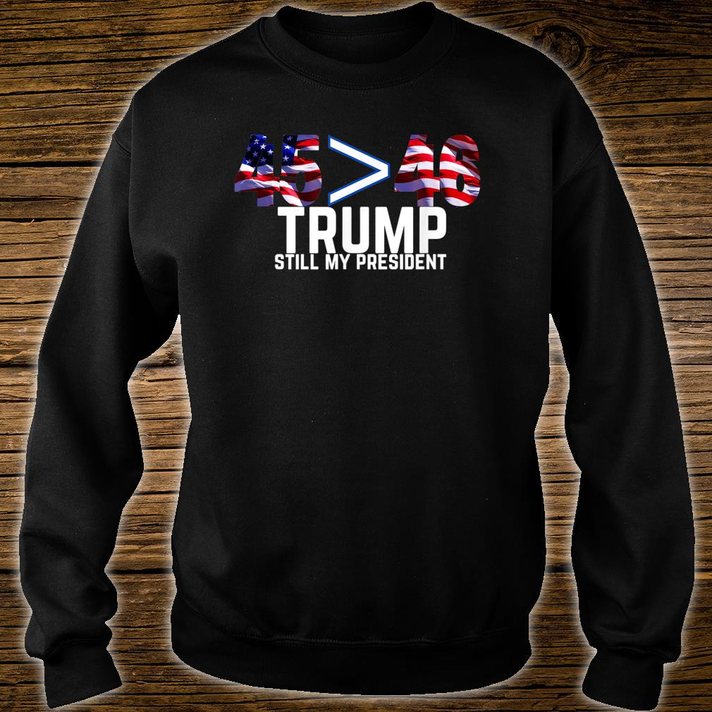 Still My President Trump Presidential Election 2020 2024 Shirt sweater