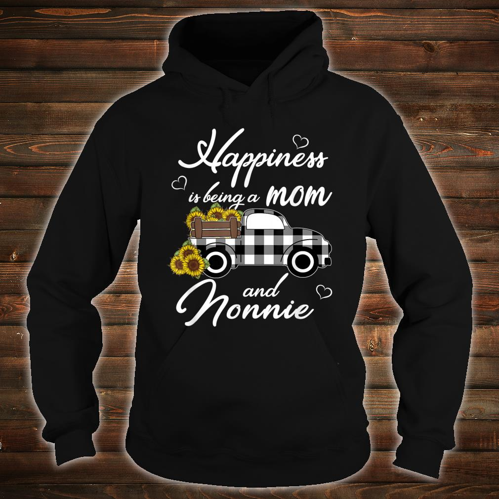 Sunflower Grandma Shirt Happiness is being a Mom and Nonnie Shirt hoodie