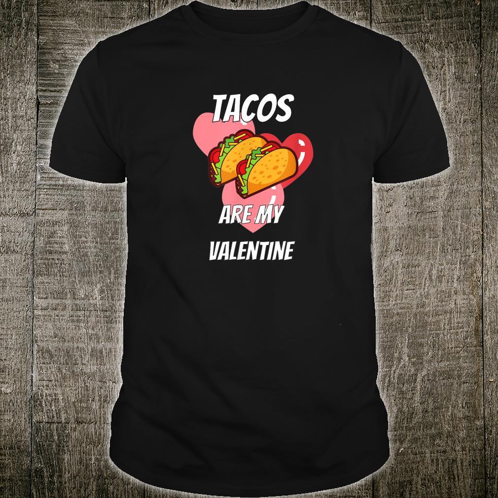 Taco Pun Shirt Tacos Are My Valentine Day Shirt