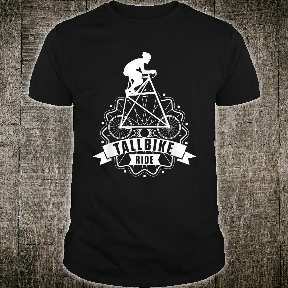 Tall Bike Ride Cyclist Bicycle Cycling Bike Riding Shirt