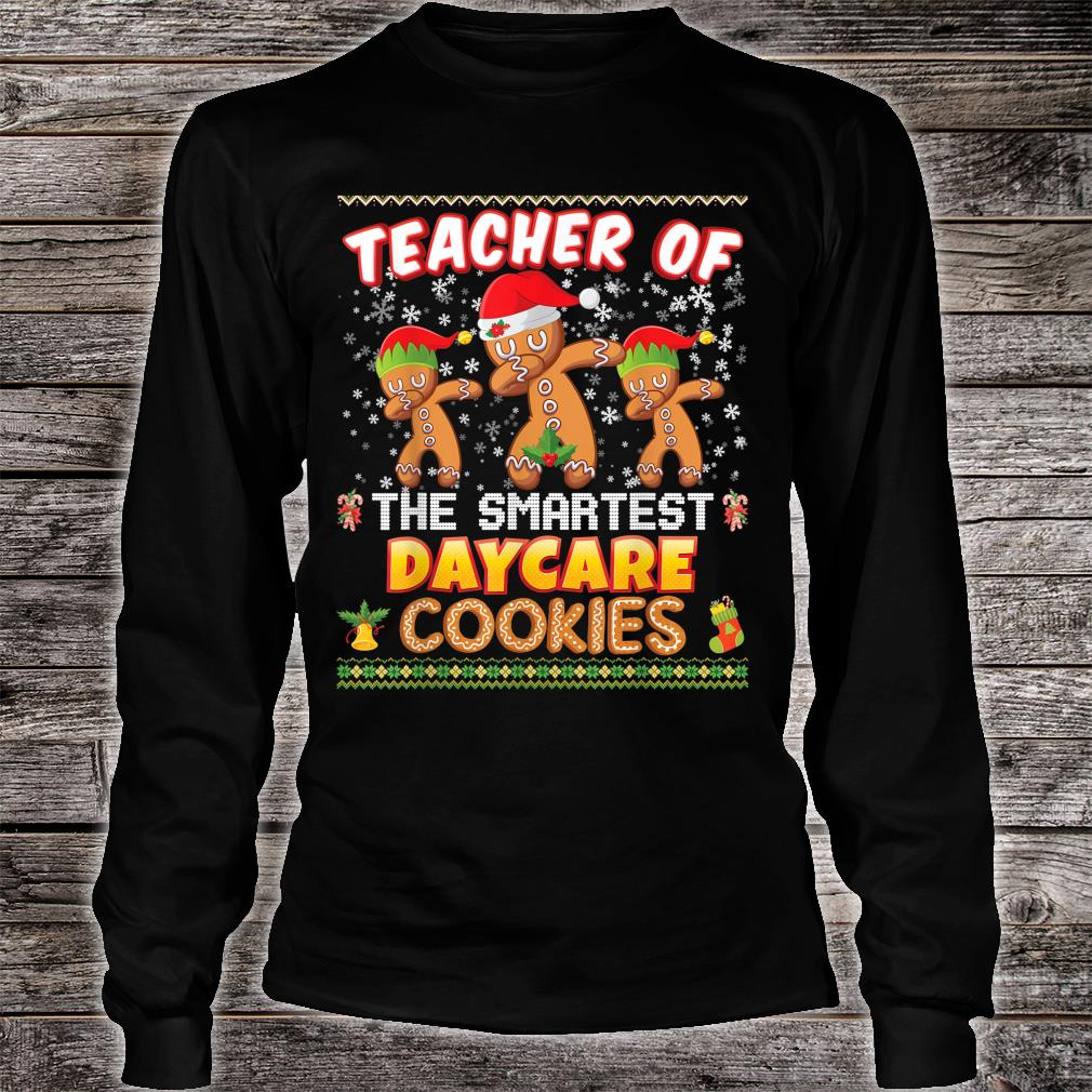 Teacher Of The Smartest Daycare Cookies Christmas Merry Xmas Shirt long sleeved
