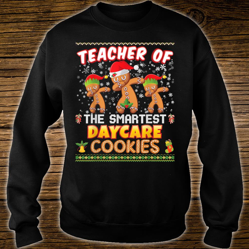 Teacher Of The Smartest Daycare Cookies Christmas Merry Xmas Shirt sweater
