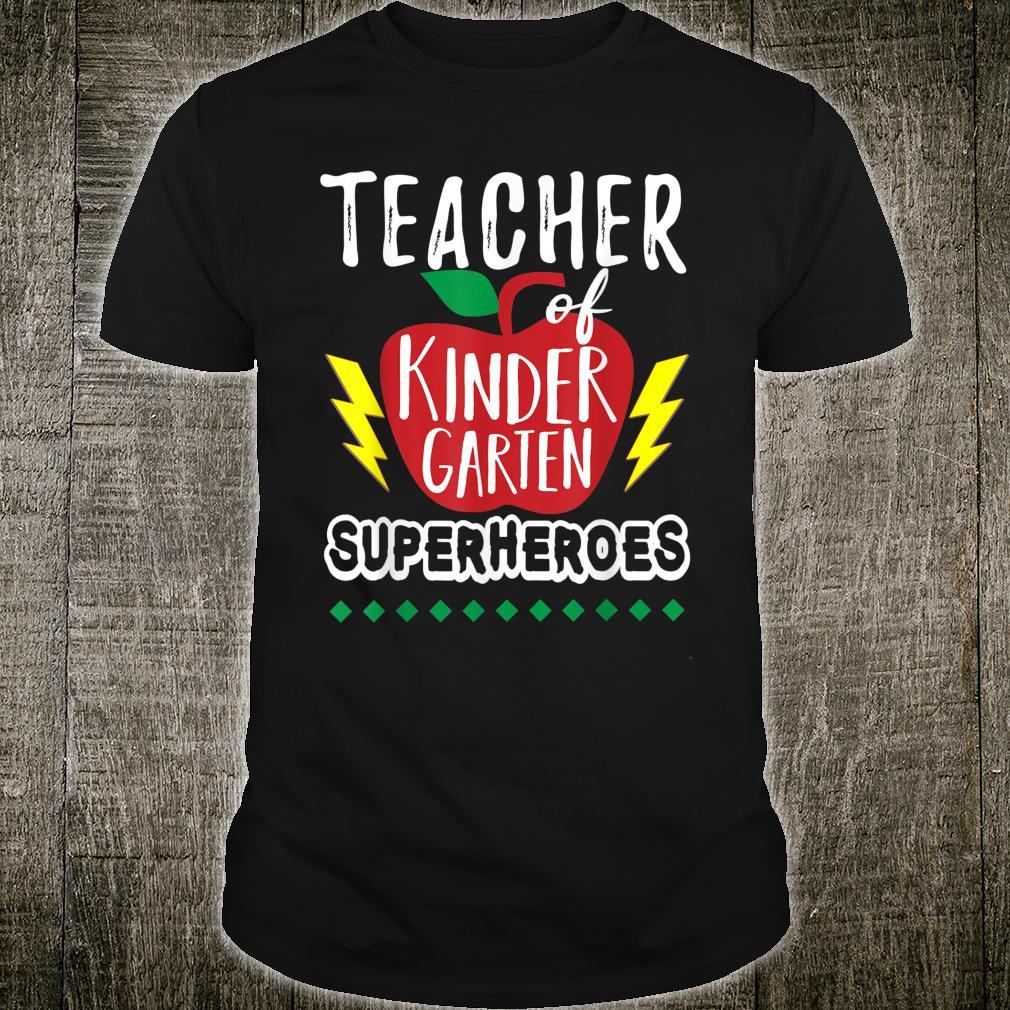 Teacher of Kindergarten Superheroes Teacher Team Shirt