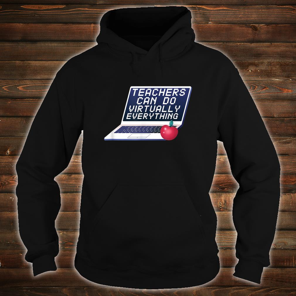 Teachers Can Do Virtually Everything Remote Learning Shirt hoodie