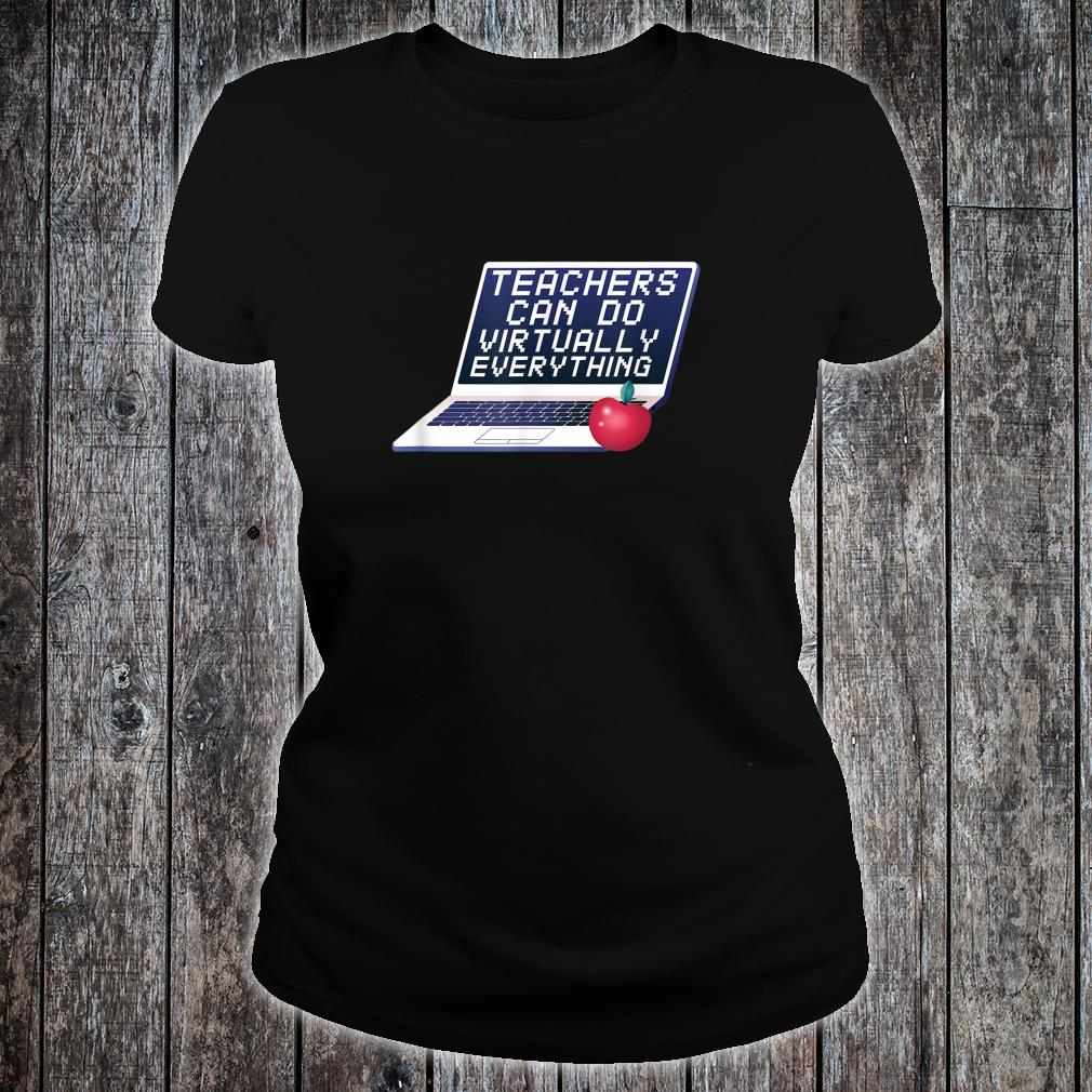 Teachers Can Do Virtually Everything Remote Learning Shirt ladies tee