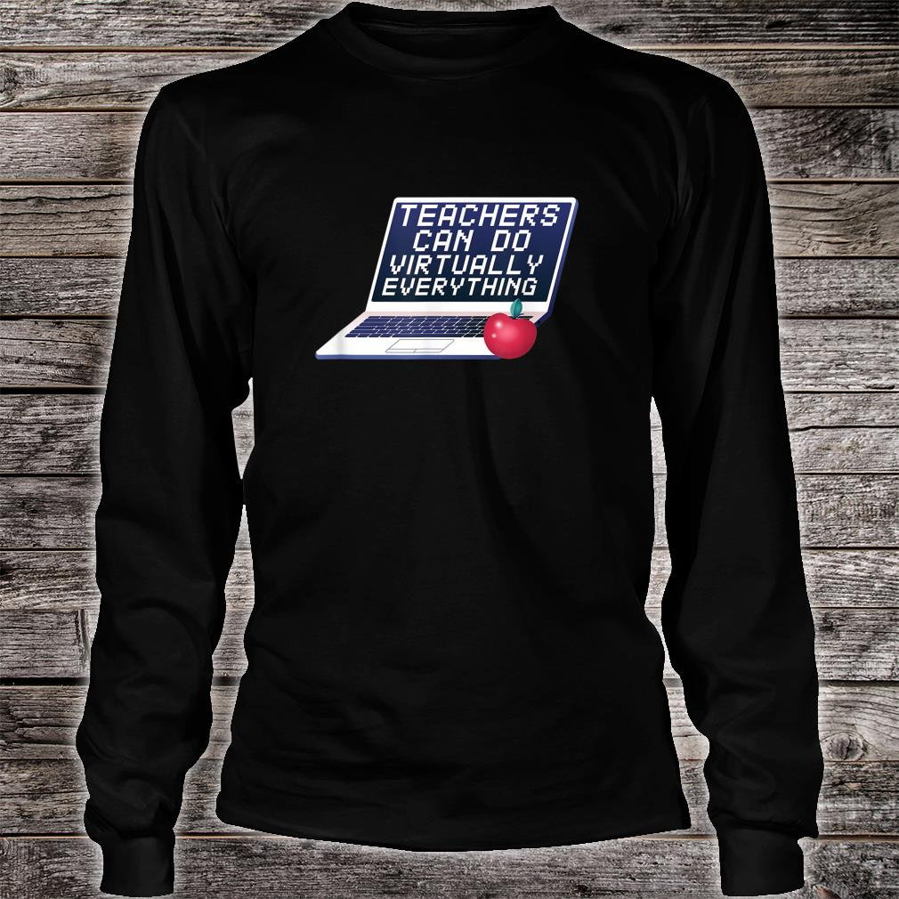Teachers Can Do Virtually Everything Remote Learning Shirt long sleeved