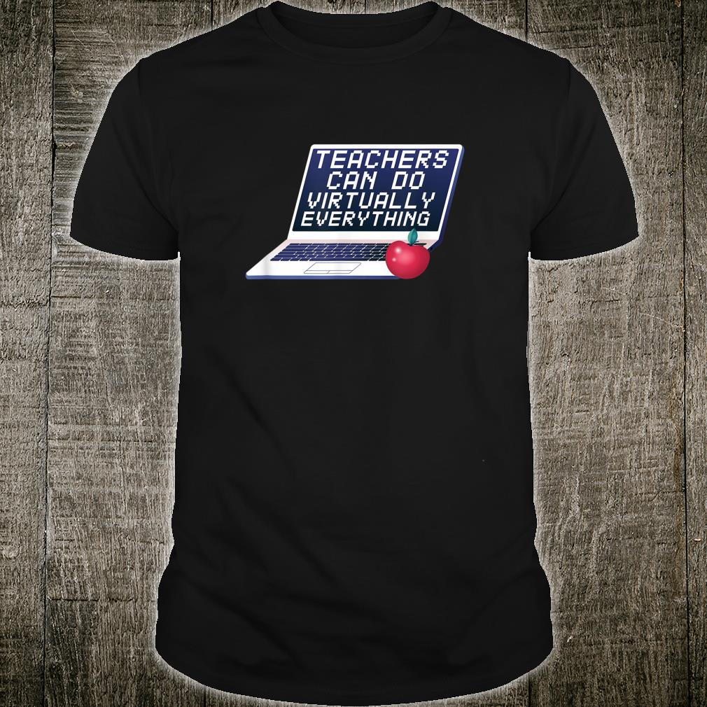 Teachers Can Do Virtually Everything Remote Learning Shirt