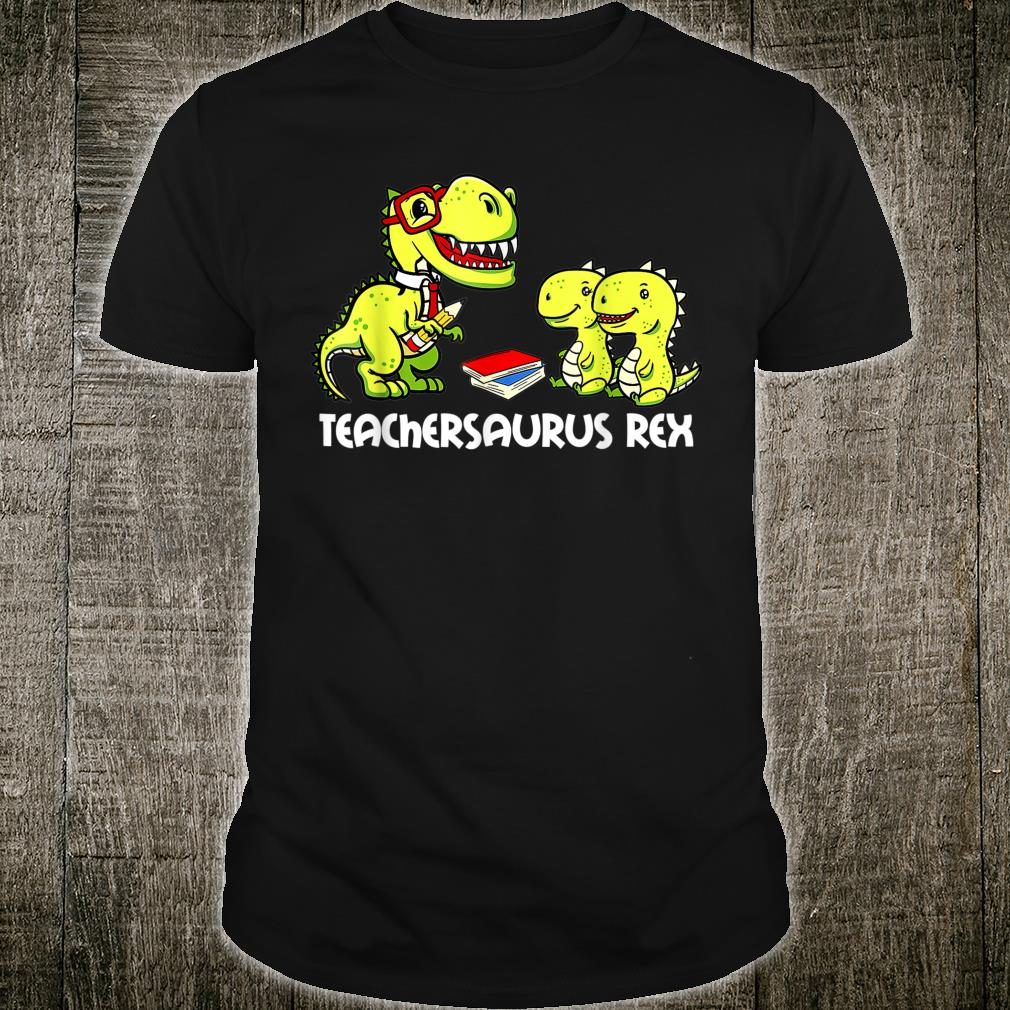 Teachersaurus Rex Dinosaurs Teacher School Shirt