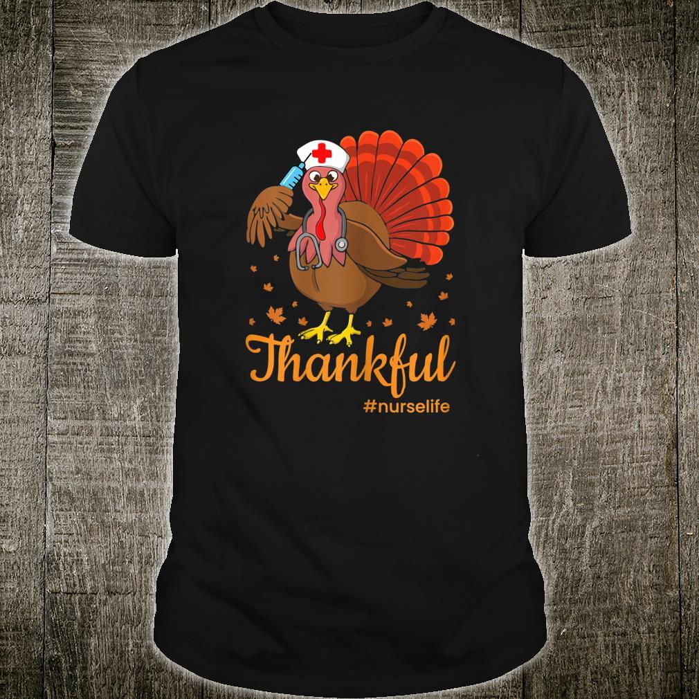 Thankful Nurse Life Turkey Cute Thanksgiving Nursing RN Shirt