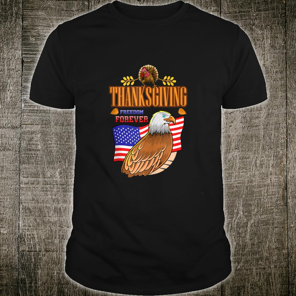 Thanksgiving Freedom Forever Red White And Blue Flag Eagle Shirt