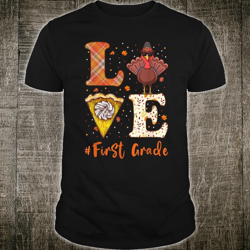 Thanksgiving Love Teacher First Grade Turkey Fall Shirt