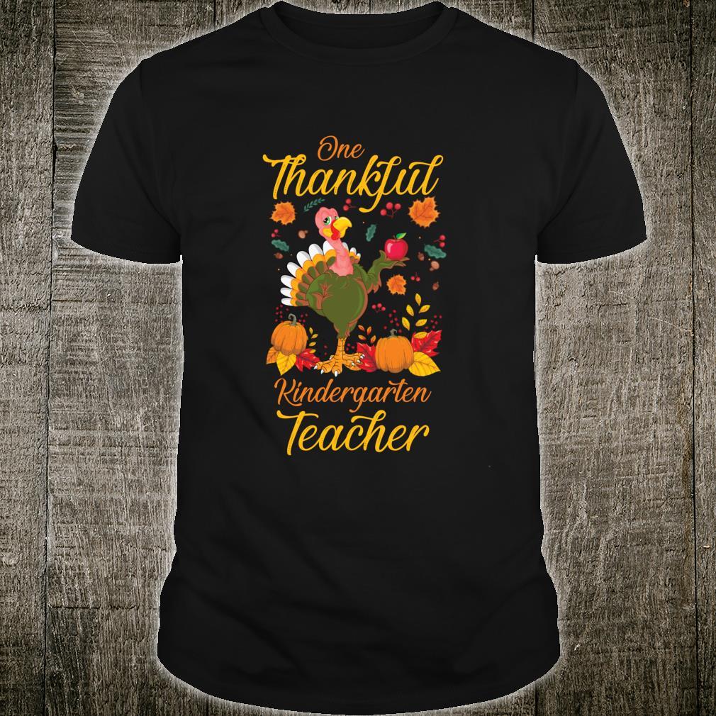 Thanksgiving Teacher One Thankful Kindergarten Teacher Shirt