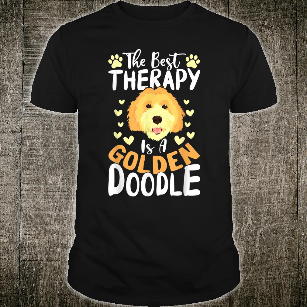 The Best Therapy Is A Goldendoodle Dog Shirt Dog Shirt