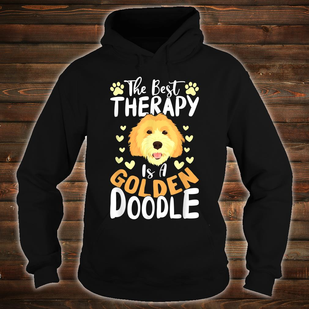 The Best Therapy Is A Goldendoodle Dog Shirt Dog Shirt hoodie