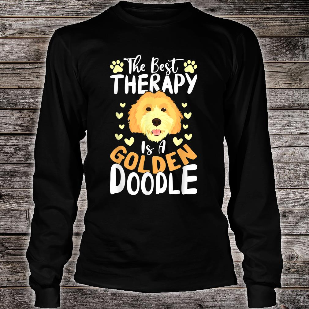 The Best Therapy Is A Goldendoodle Dog Shirt Dog Shirt long sleeved