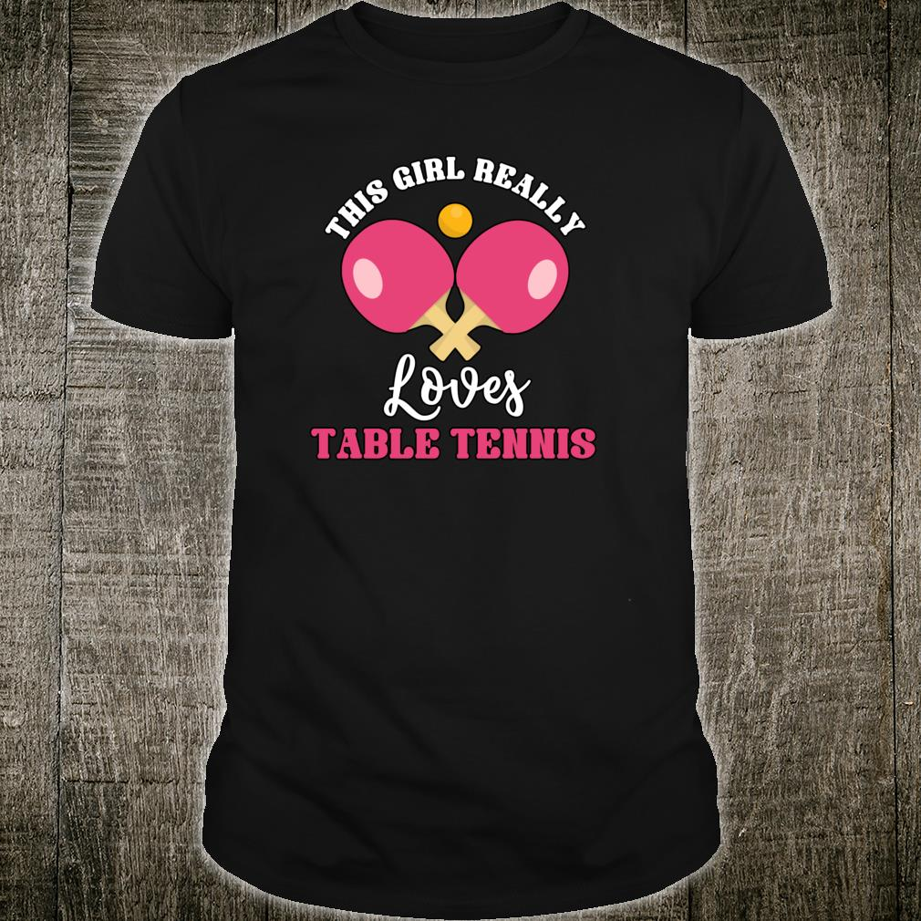 This Girl Really Loves Table Tennis Table Tennis Shirt