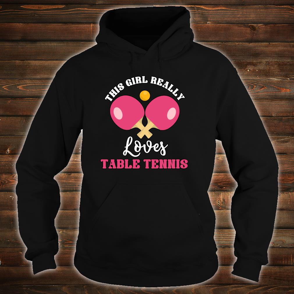 This Girl Really Loves Table Tennis Table Tennis Shirt hoodie
