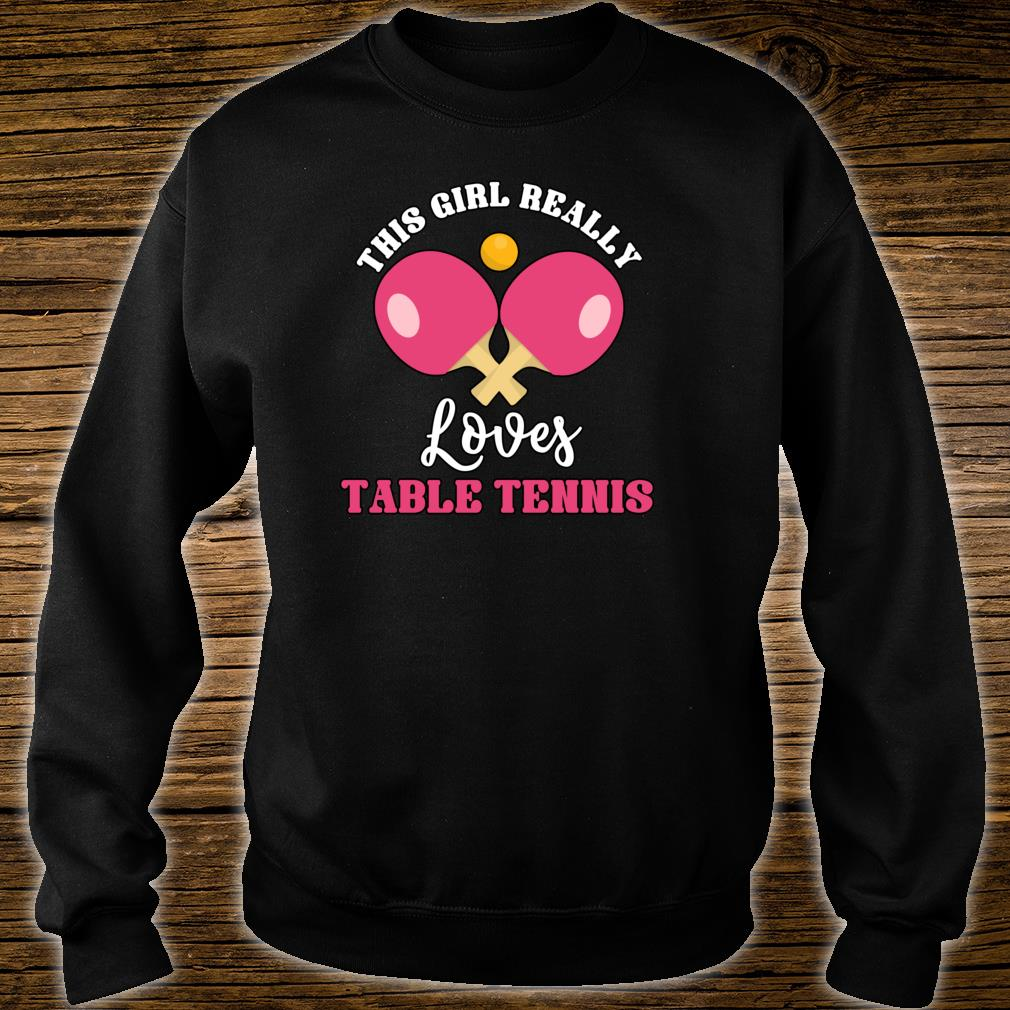 This Girl Really Loves Table Tennis Table Tennis Shirt sweater