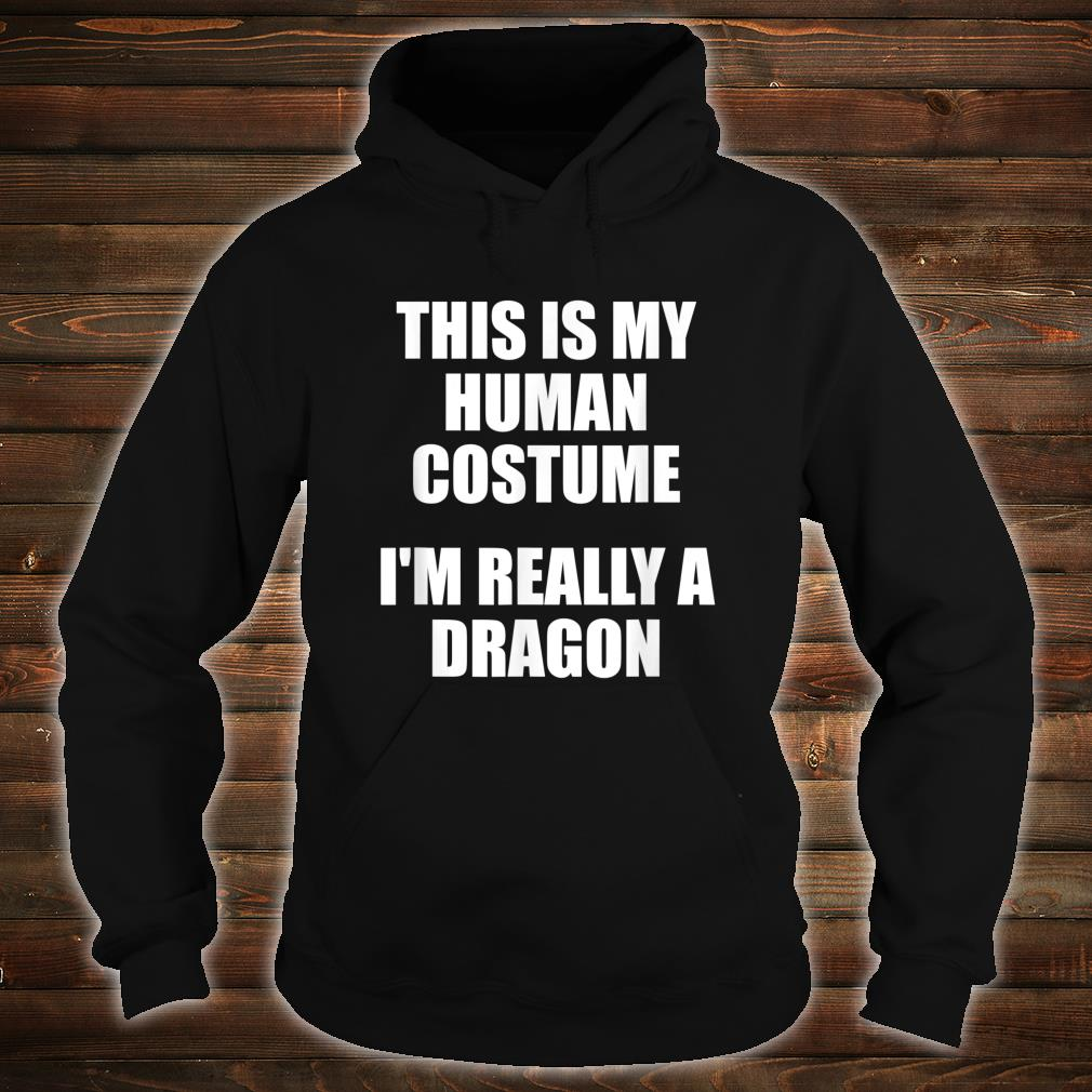 This Is My Human Costume Im Really a Dinosaur Shirt hoodie