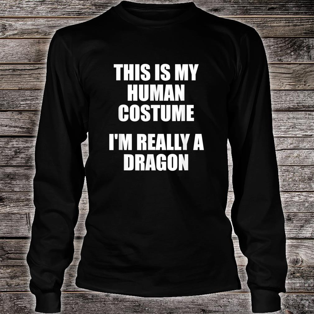 This Is My Human Costume Im Really a Dinosaur Shirt long sleeved