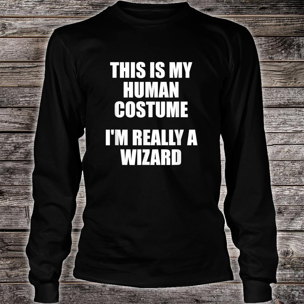 This Is My Human Costume Wizard Shirt long sleeved