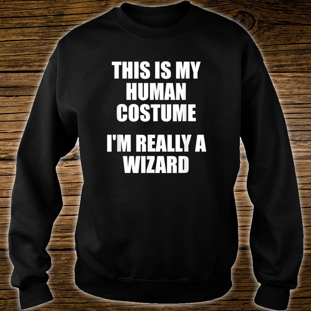 This Is My Human Costume Wizard Shirt sweater