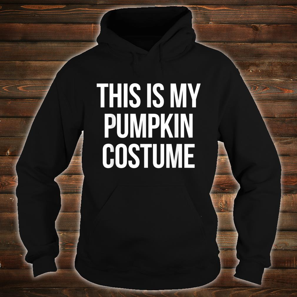 This is my Pumpkin Costume Halloween Shirt hoodie