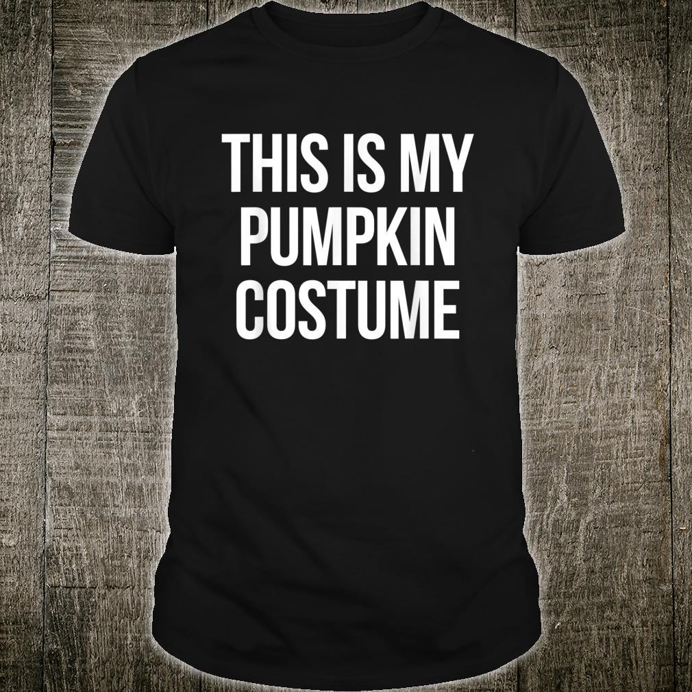 This is my Pumpkin Costume Halloween Shirt