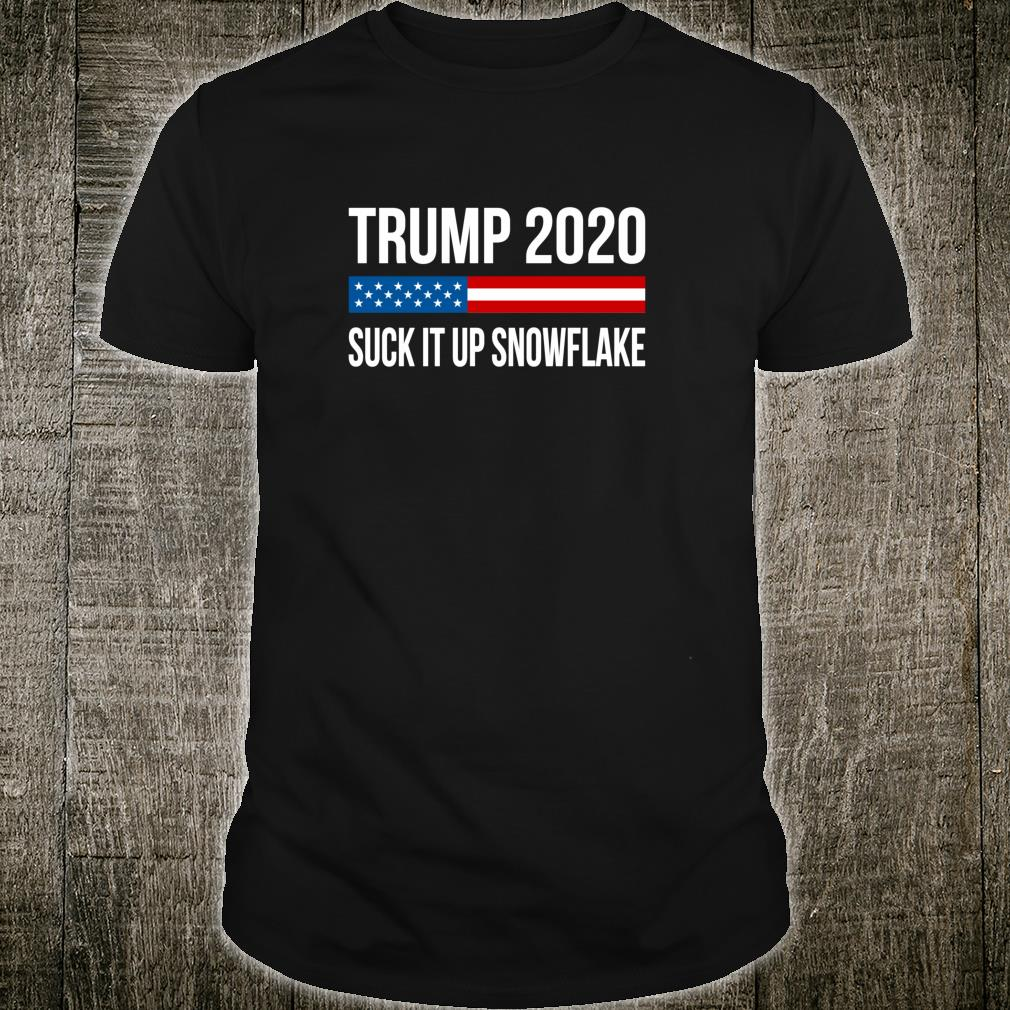 Trump 2020 Suck It Up Snowflake Shirt