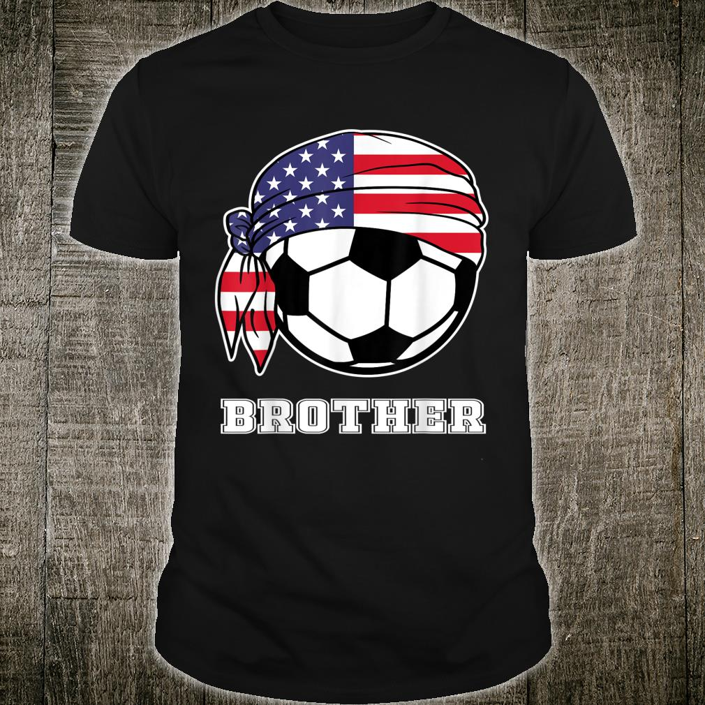USA Soccer Brother Teammates Soccer Brother Shirt