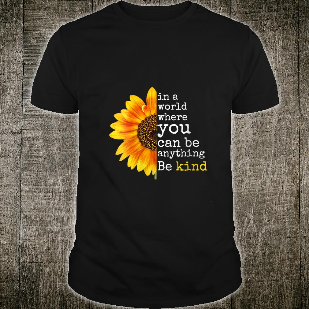 Uplifting Sunflower Be Kind Happy Positive Shirt