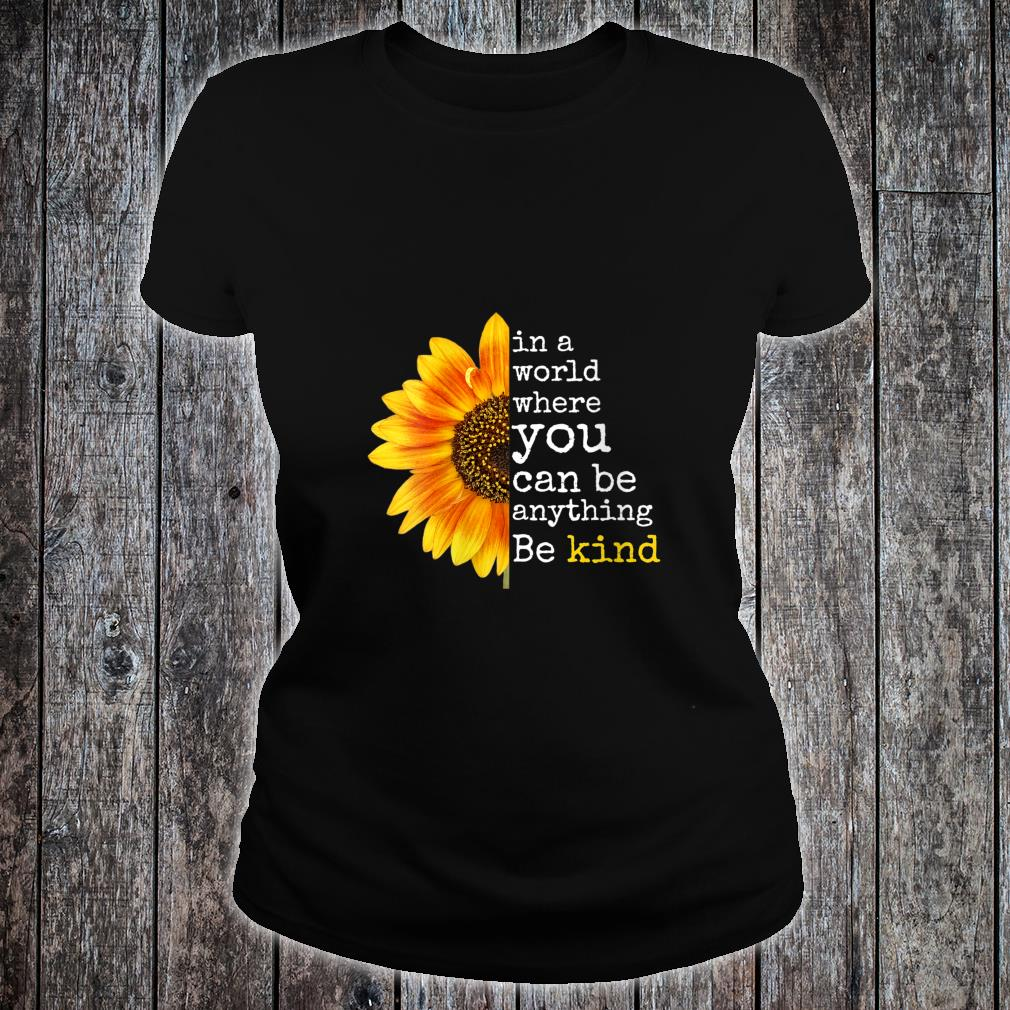 Uplifting Sunflower Be Kind Happy Positive Shirt ladies tee