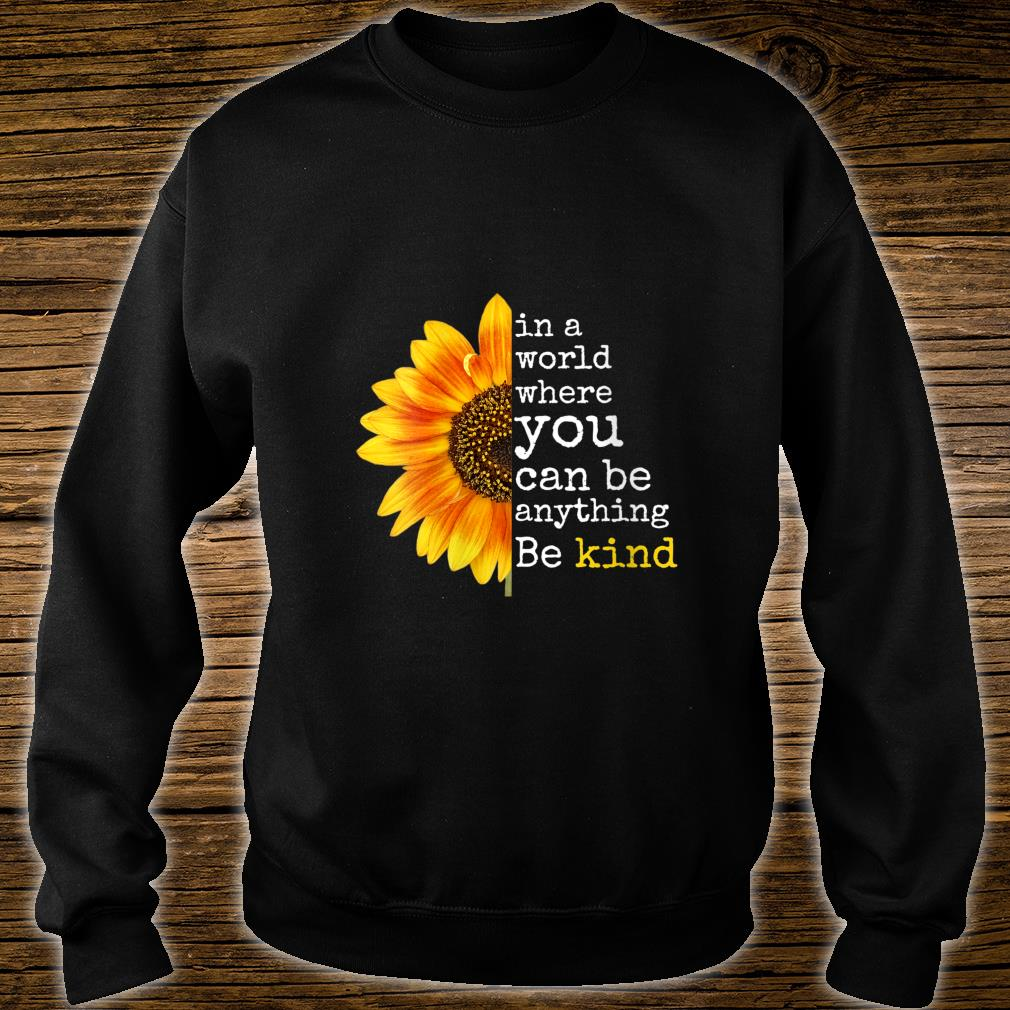 Uplifting Sunflower Be Kind Happy Positive Shirt sweater
