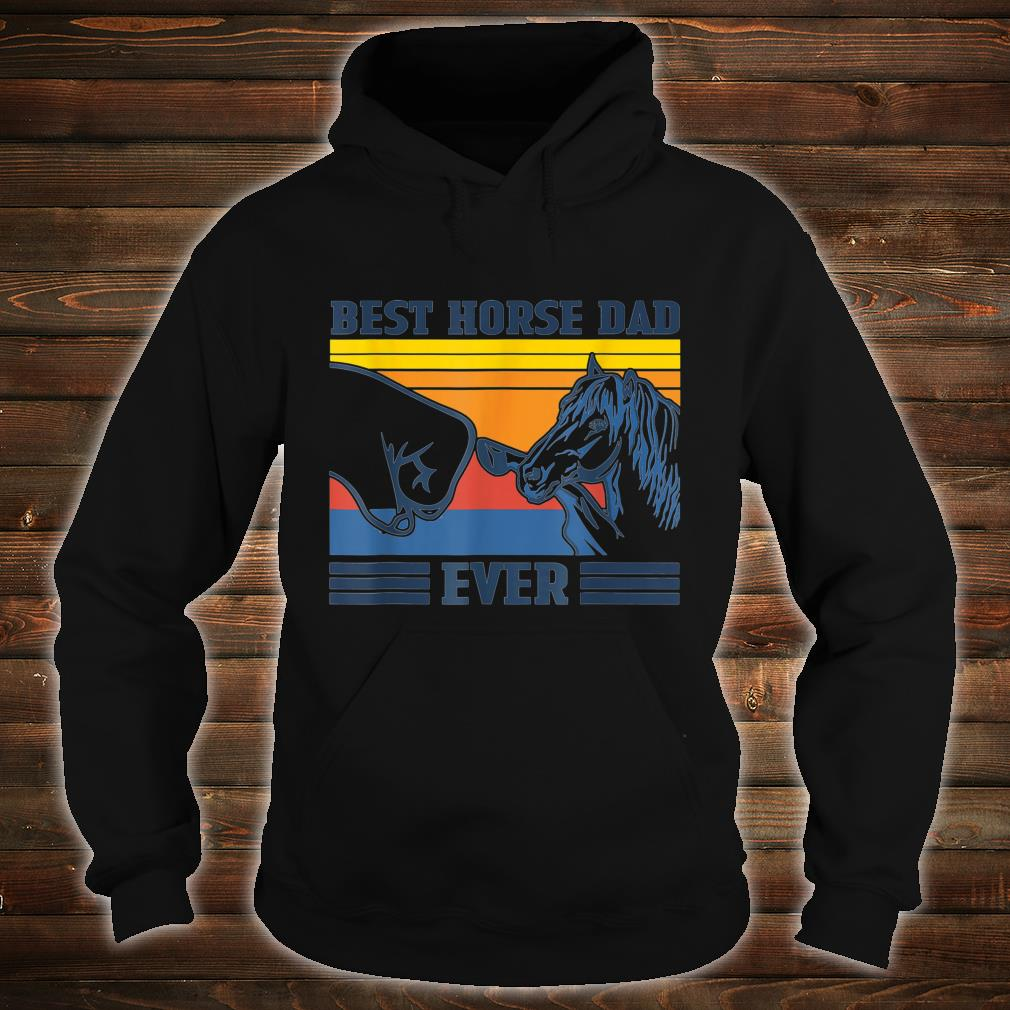 Vintage Best Horse Dad Ever Father's Day Shirt hoodie