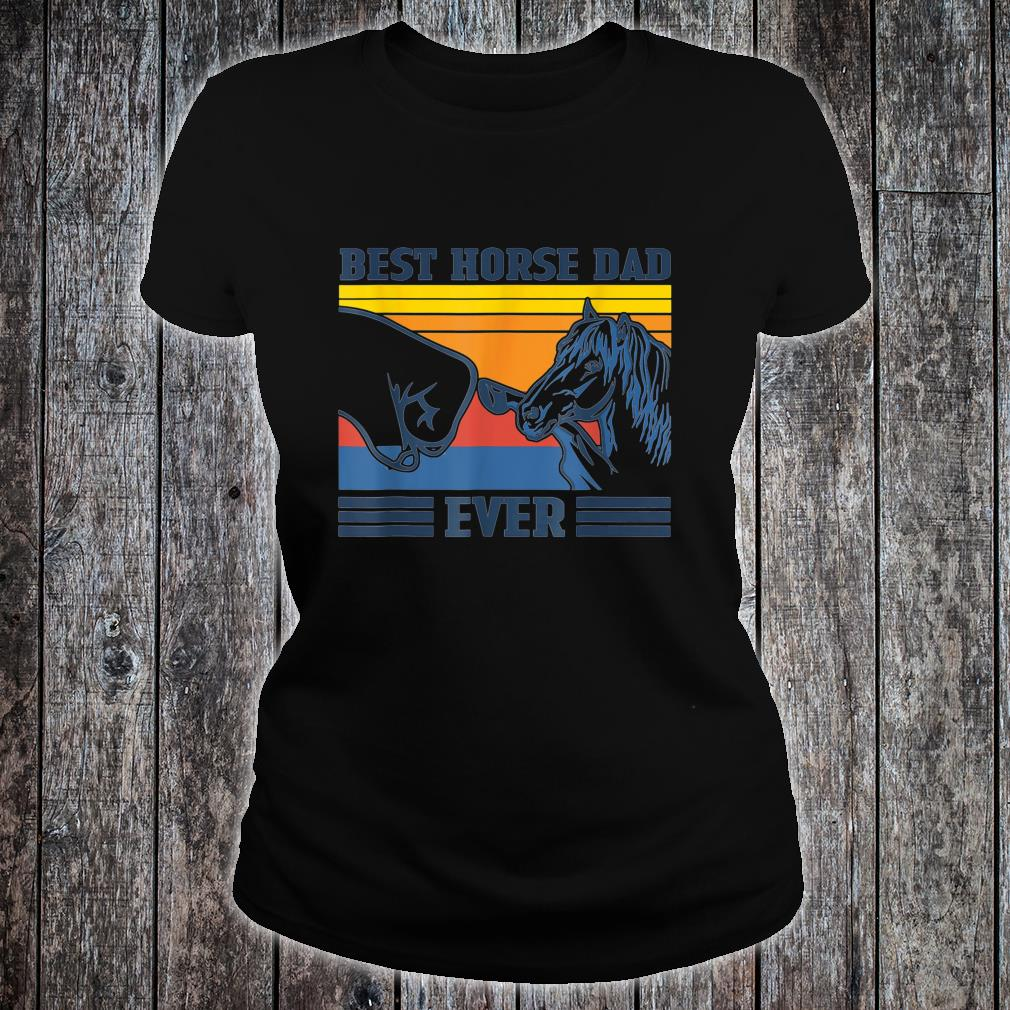 Vintage Best Horse Dad Ever Father's Day Shirt ladies tee