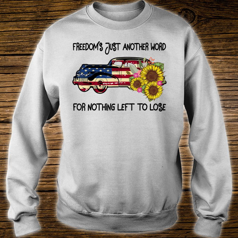 Vintage Hippie Freedom's Just Another Word For Nothing Left Shirt sweater