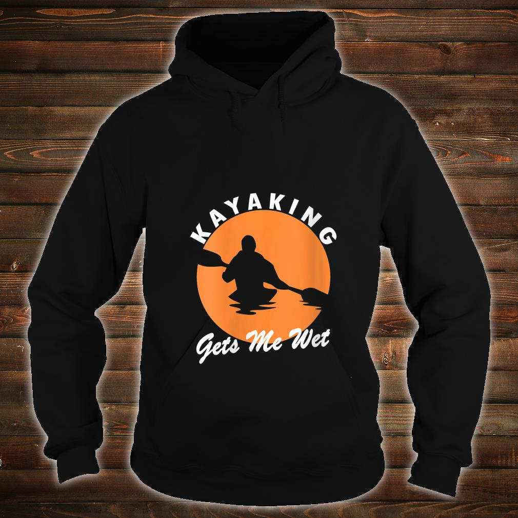 Vintage Retro Kayaking Gets Me Wet Kayak Kayaker Shirt (2) hoodie
