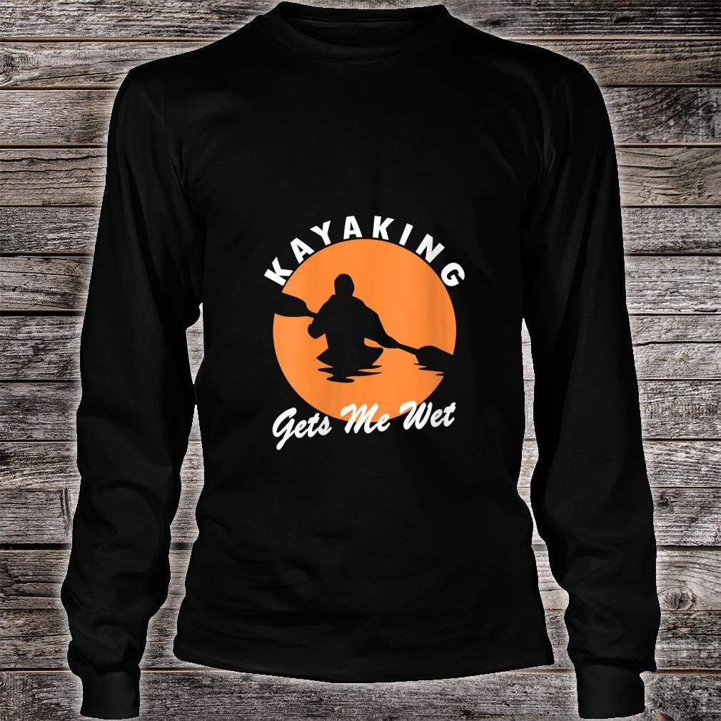 Vintage Retro Kayaking Gets Me Wet Kayak Kayaker Shirt long sleeved