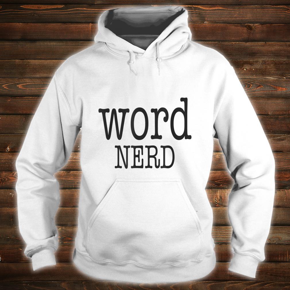Wordifi Word Nerd Geek For Book Saying Shirt hoodie